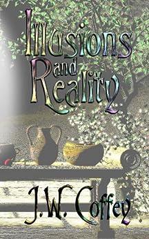 Illusions & Reality (Historical, Romance, Satire, Comedy, Short Story Collection) by [Coffey, J. W. , Coffey, Jesse V]