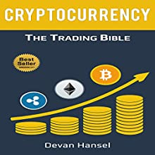 Cryptocurrency Trading: How to Make Money by trading Bitcoin and Other Cryptocurrency: Cryptocurrency and Blockchain, Book 2 Audiobook by Devan Hansel Narrated by Glynn Amburgey