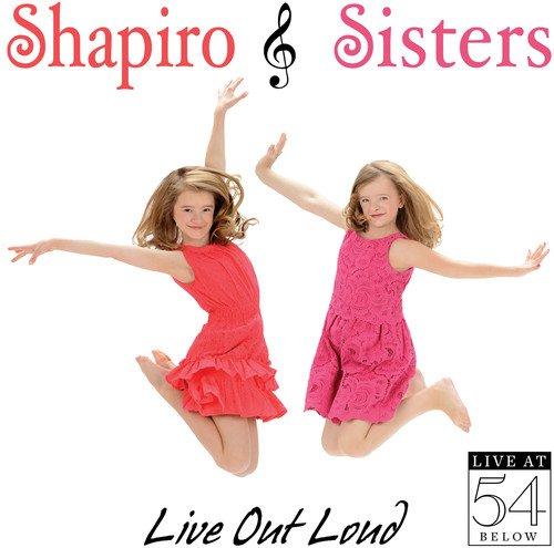 CD : Shapiro Sisters - Live Out Loud: Live At 54 Below (CD)