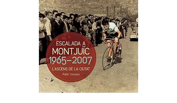 LEscalada A Montjuïc: Lascens de la ciutat Altres natura ...