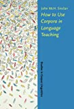 How to Use Corpora in Second Language Teaching, , 1588114902