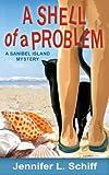 A Shell of a Problem: A Sanibel Island Mystery (Sanibel Island Mysteries) (Volume 1)