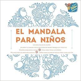 El Mandala Para Niños 200 Originales De Diseño Colorea