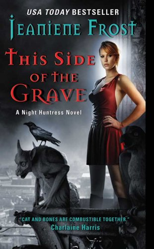 This Side of the Grave: A Night Huntress Novel by [Frost, Jeaniene]