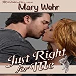 Just Right for Me | Mary Wehr