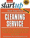 Start Your Own Cleaning Service: Maid Service, Janitorial Service, Carpet and Upholstery Service, and More (StartUp Series)