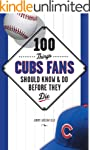 100 Things Cubs Fans Should Know & Do...