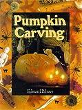 Pumpkin Carving, Edward Palmer, 0806913886