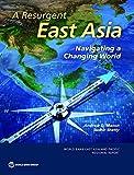 Resurgent East Asia: Navigating a Changing World