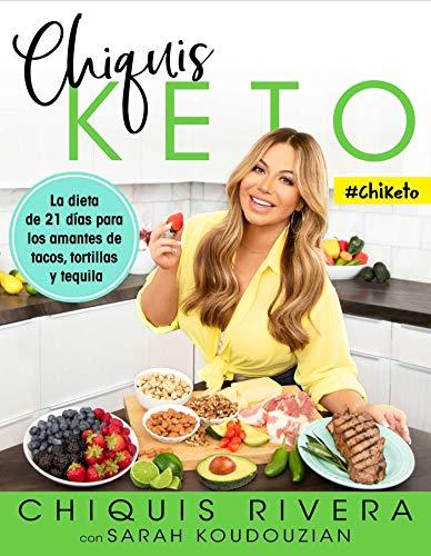 Chiquis Keto (Spanish edition): La dieta de 21 días para los amantes de tacos, tortillas y tequila (Atria Espanol) by Chiquis Rivera