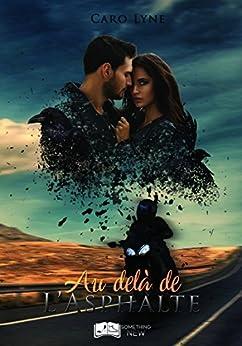 Au-delà de l'Asphalte (Something New) (French Edition) by [Lyne, Caro]