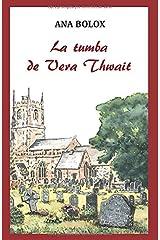 La tumba de Vera Thwait: Crispin Horsfall (Spanish Edition) Paperback