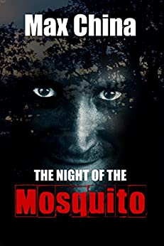 The Night of The Mosquito: A dark psychological thriller by [China, Max]