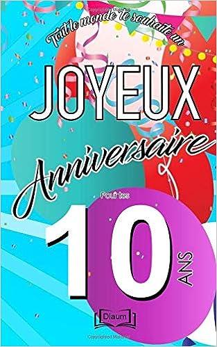 Joyeux Anniversaire 10 Ans Livre D Or à écrire Taille U