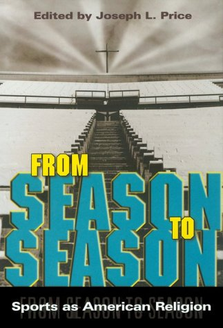 Cover of From Season to Season: Sports as American Religion