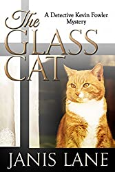 The Glass Cat: A Detective Kevin Fowler Mystery