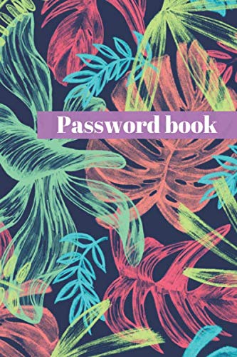Password book: Internet passwords organizer with tabs. Include Alphabetical index. Notebook for passwords with colorful leaves . Dimension  6''x9''. ... friend, sister, colors lovers, computer geek.