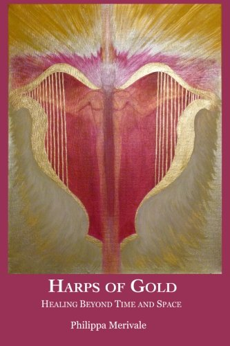 Read Online Harps of Gold: Healing Beyond Time and Space pdf epub