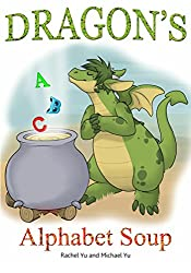 Dragon's Alphabet Soup - ABC Book (Alphabet Books Series 1)