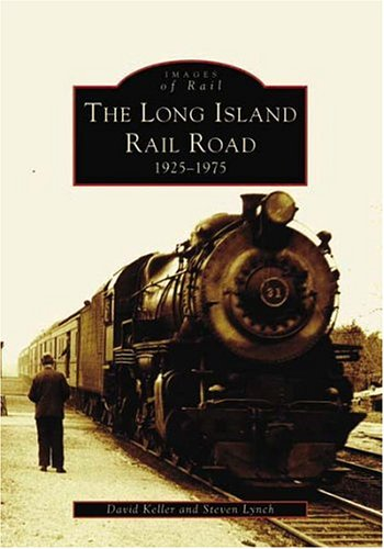 The Long Island Railroad 1925-1975 (Images of Rail)