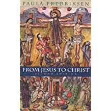 From Jesus to Christ: The Origins of the New Testament Images of Christ, Second Edition by Paula Fredriksen (2000-07-11)