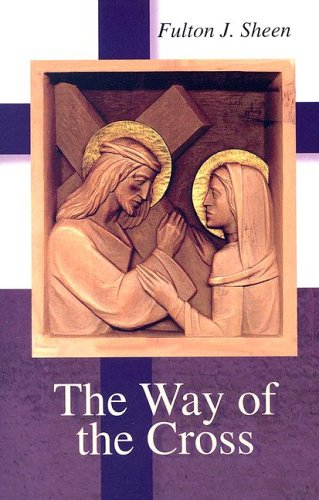 The Way of the Cross (Stations Of The Cross Prayers And Reflections)