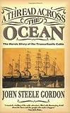 Thread Across the Ocean, John Steele Gordon, 0060524464