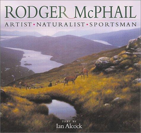 Rodger McPhail: Artist - Naturalist - Sportsman