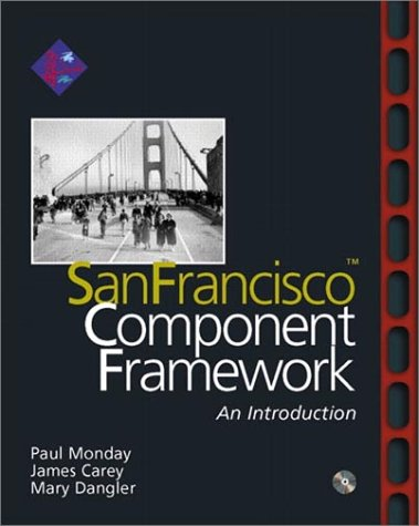 SanFrancisco(TM) Component Framework: An Introduction