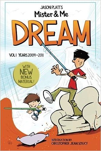 Mister & Me: Dream: A comic collection Vol. 1 Years 2009-2011 (Volume 1) by Jason Platt (2016-01-25)