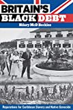 Britain's Black Debt: Reparations for Slavery in Caribbean