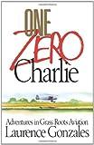 One Zero Charlie, Laurence Gonzales, 141657641X