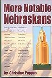 More Notable Nebraskans, C. Pappas, 1893453103