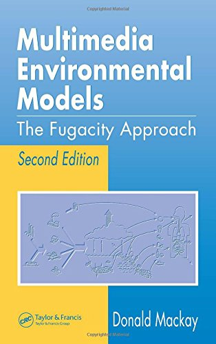 Multimedia Environmental Models: The Fugacity Approach, Second Edition