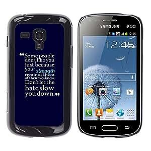 Qstar Arte & diseño plástico duro Fundas Cover Cubre Hard Case Cover para Samsung Galaxy S Duos / S7562 ( Motivational Strength Hate Positive Quote)