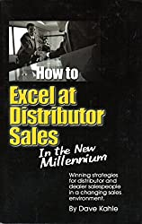 How to Excel at Distributor Sales In the New Millenium