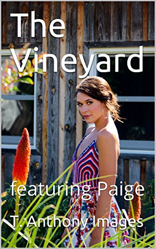 Paige Model - The Vineyard: featuring Paige (models Book 1)