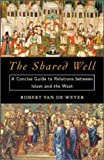 Shared Well, Robert Van De Weyer, 1574886088