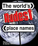 Front cover for the book The World's Rudest Place Names by Stewart Ferris