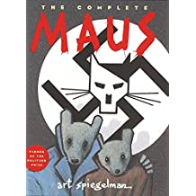 The Complete Maus: A Survivor's Tale: A Survivor's Tale : My Father Bleeds History and Here My Troubles Began