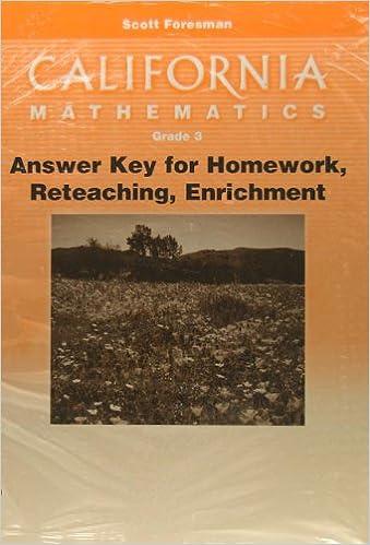 Book California Mathematics, Grade 3, Answer Key for Homework, Reteaching, Enrichment (Scott Foresman)