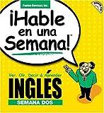 Hable Ingles En Una Semana 2: Ver, Oir, Decir & Aprender (Hable En Una Semana) (Spanish Edition)