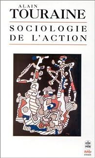 Sociologie de l'action par Alain Touraine