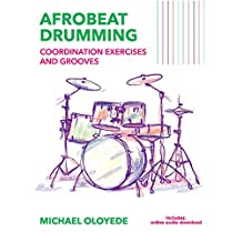 Afrobeat Drumming: Coordination Exercises and Grooves with Audio