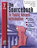 The Sourcebook of Public Record Information : The Comprehensive Guide to County State and Federal Public Record Sources, Brb Publication, 1879792648