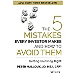 The 5 Mistakes Every Investor Makes and How to Avoid Them: Getting Investing Right | Peter Mallouk