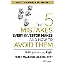 The 5 Mistakes Every Investor Makes and How to Avoid Them: Getting Investing Right Audiobook by Peter Mallouk Narrated by Tom Parks