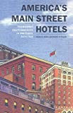 America's Main Street Hotels, John A. Jakle and Keith A. Sculle, 1572336552