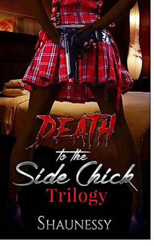 Search : Death To The Side Chick Trilogy: Special Edition: Book I, II, III W/ Extended Ending