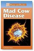 Mad Cow Disease (Diseases & Disorders)
